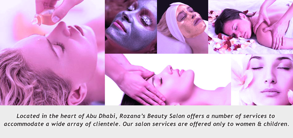 Welcome to Rozana Ladies Saloon, located in Abu Dhabi - UAE
